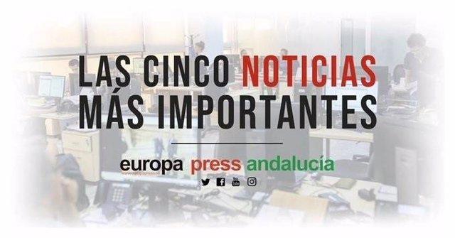 Las cinco noticias más importantes de Europa Press Andalucía este martes 18 de f