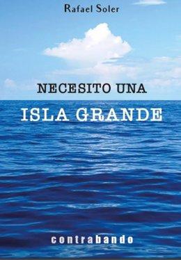 Portada del libro de Rafael Soler 'Necesito una isla grande'