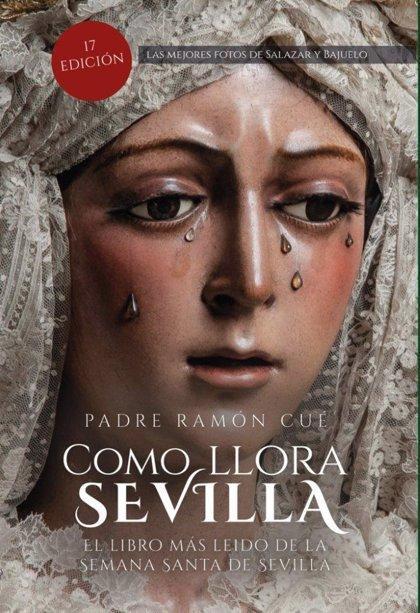 Reeditan 30 años después 'Cómo llora Sevilla', del padre Ramón Cué, considerada gran obra de la Semana Santa de Sevilla