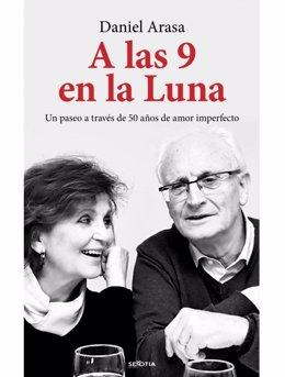 Libro de Daniel Arasa 'A las 9 en la luna. Un paseo a través de 50 años de amor imperfecto' (editorial Sekotia)