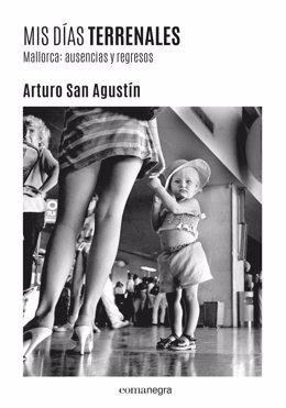 Llibre de l'escriptor Arturo San Agustín 'Mis días terrenales', d'Editorial Comanegra, publicat el maig del 2020