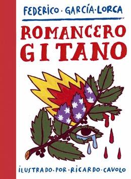 Portada del 'Romancero Gitano', de Federico García Lorca, ilustrado por el salmantino Ricardo Cavolo y editado por Lunwerg.
