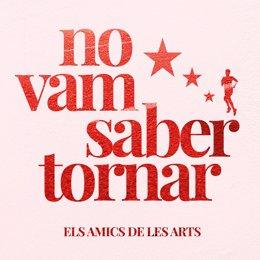 Portada del 'single' 'No Vam Saber Tornar', que la banda catalana Els Amics dels Arts ofereix en plataformes digitals des d'aquest 26 de juny del 2020
