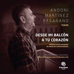 El tenor vizcaíno Andoni Martínez Barañano grabará un disco en beneficio de Cáritas con las canciones líricas que ha interpretado desde su balcón en Getxo durante el confinamiento.