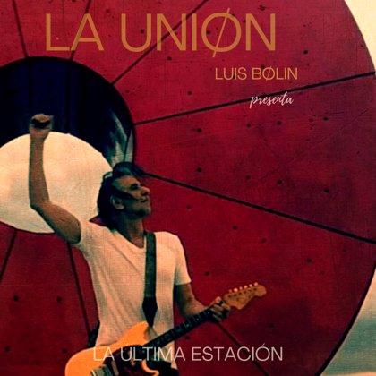 La Unión estrena single sin Rafa Sánchez y abre una nueva etapa con Luis Bolín al frente