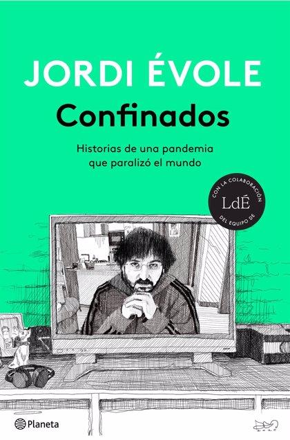 """Jordi Évole propone """"un viaje al interior de la pandemia"""" con el libro 'Confinados'"""