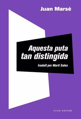 Club Editor editarà en català 'Aquesta puta tan distingida' de Juan Marsé, traduïda per Martí Sales