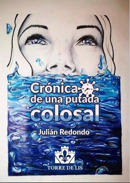 Julián Redondo publica Crónica de una putada colosal, diario personal de la pandemia
