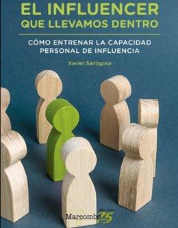 Xavier Santigosa, autor del libro 'El influencer que llevamos dentro. Cómo entrenar la capacidad personal de influencia'.