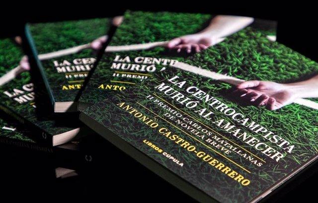 Sale a la venta 'La centrocampista murió al amanecer', novela ganadora del II Premio Carlos Matallanas promovido por la AFE