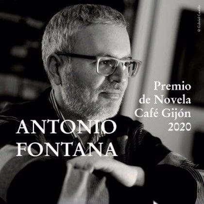 Antonio Fontana, Premio de Novela Café Gijón 2020 con 'Hasta aquí hemos llegado'
