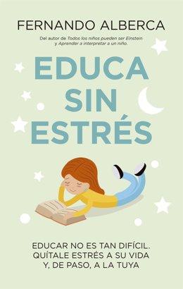El profesor y escritor Fernando Alberca publica el libro 'Educa sin estrés'.