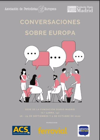 El encuentro 'Conversaciones sobre Europa' comienza este lunes organizado por la Asociación de Periodistas Europeos