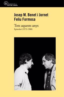 Portada del volum 'Tots aquests anys, epistolari 1972-1980', l'intercanvi epistolar entre Feliu Formosa i Josep Maria Benet i Jornet, editat per Quaderns de la Font del Cargol (vertical).