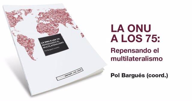 Deu experts reflexionen sobre reptes del multilateralisme en un informe del Cidob sobre l'ONU