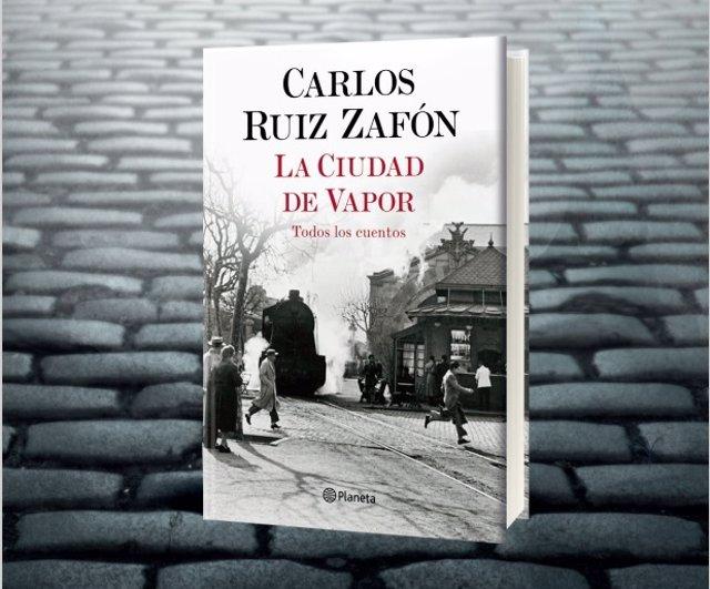Planeta publica demà el llibre pòstum de Carlos Ruiz Zafón  'La ciutat de vapor'.