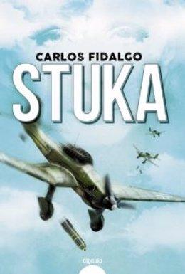 Portada de la novela 'Stuka', de Carlos Fidalgo.
