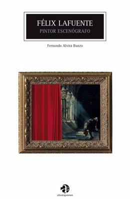 La DPH incluye, en su colección 'Altoaragoneses', el libro 'Félix Lafuente: pintor escenógrafo' de Fernando Alvira Banzo.