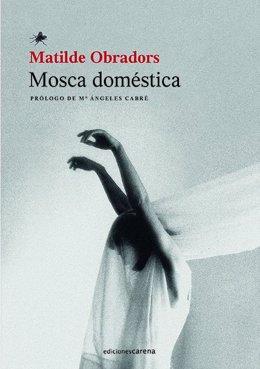 Cubierta de la novela 'Mosca doméstica', de Matilde Obradors