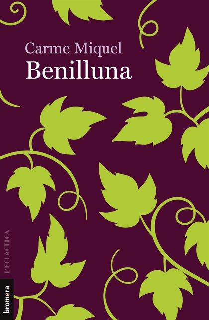 Llega a las librerías 'Benilluna', la novela póstuma de Carme Miquel
