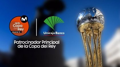 Unicaja Banco repite como patrocinador principal de la Copa del Rey