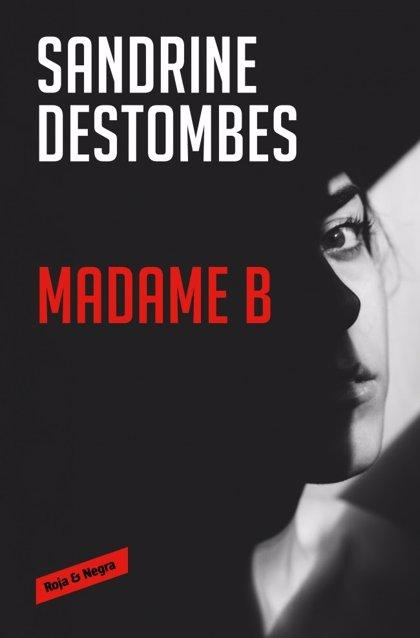 "Sandrine Destombes publica 'Madame B': ""Espero que no haya novela negra sobre la pandemia"""
