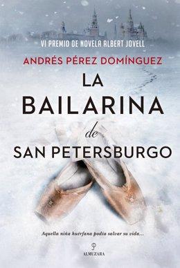 Portada de la novela 'La bailarina de San Petersburgo', de Andrés Pérez.