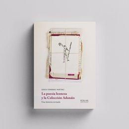 El libro de Sergio Fernández 'La poesía leonesa y la Colección Adonáis', que abre la colección 'A cuentagotas'.