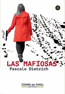 Portada de 'Las Mafiosas', de la escritora francesa Pascale Dietrich, ganadora del premio Quais du Polar de los Lectores 2020.