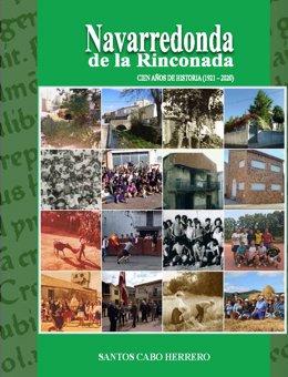 Cubierta del libro 'Navarredonda de la Rinconada. Cien años de historia (1921-2020)'.
