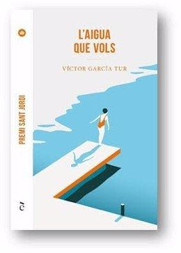 Cubierta de 'L'aigua que vols' de Víctor García Tur, Premi Sant Jordi 2020
