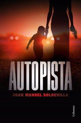 Portada de la novela 'Autopista', de Joan Manuel Soldevila.