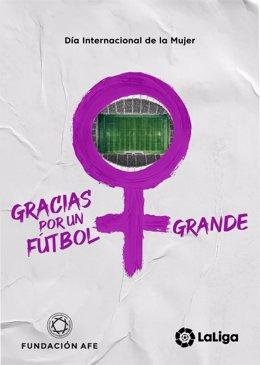 """LaLiga y Fundación AFE agradecen a la mujer haber hecho el fútbol """"más grande"""" por el 8-M."""