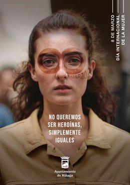 El Ayuntamiento De Málaga Informa: No Queremos Ser Heroinas, Simplemente Iguales, Campaña Institucional Del 8M
