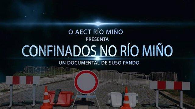 Captura de imagen del tráiler presentación del documental 'Confinados no Río Miño'