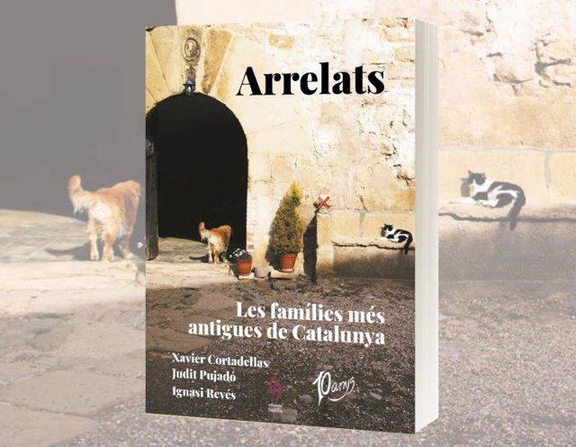 """El llibre 'Arrelats' (Edicions Sidillà), escrit a sis mans per Judit Pujadó, Xavier Cortadellas i Ignasi Revés, reivindica la """"memòria oral"""" a través del testimoniatge de les famílies més antigues de Catalunya"""