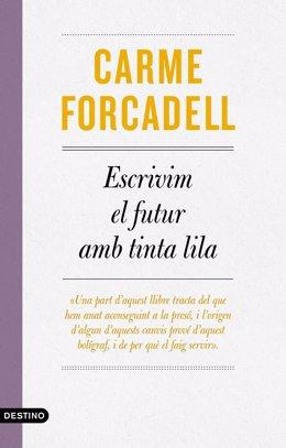 Portada del llibre de l'expresidenta del Parlament Carme Forcadell 'Escrivim el futur amb tinta lila'.