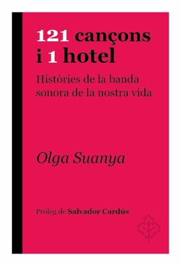 """Llibre d'Olga Suanya '121 cançons i 1 hotel. Històries de la banda sonora de la nostra vida"""" (Símbol Editors)"""