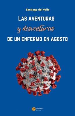 'Les Aventures I Desventuras D'Un Malalt A l'agost', De Santiago Del Valle (Clipmèdia Edicions)