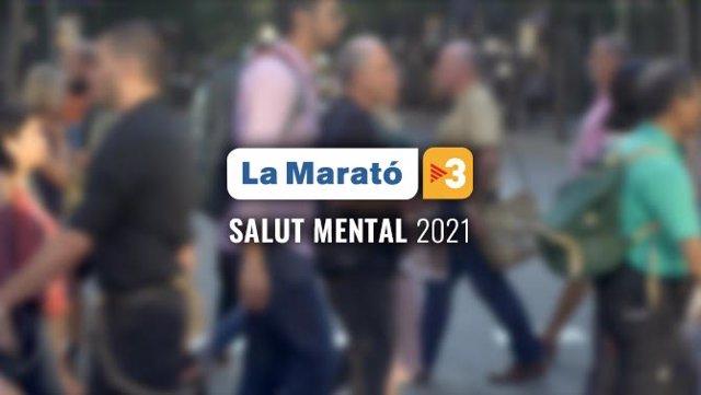 La Marató 2021 dedicada a la salut mental