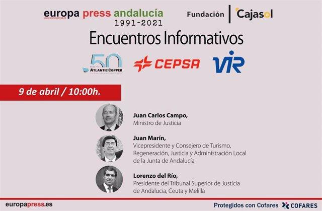 Cartel anunciador del encuentro informativo de Europa Press Andalucía con el ministro de Justicia, Juan Carlos Campo; el vicepresidente de la Junta, Juan Marín; y el presidente del TSJA, Lorenzo del Río, el viernes 9 de abril de 2021