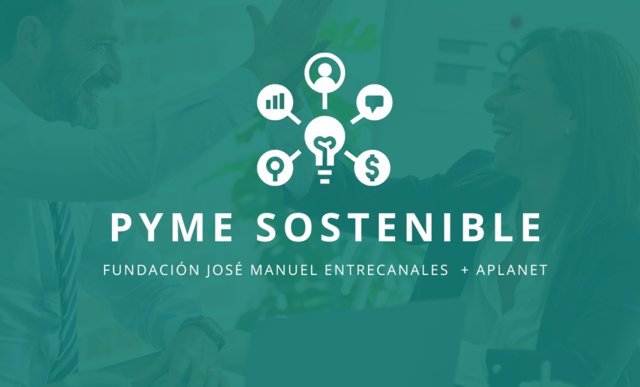 Fundación Entrecanales y APlanet crean la primera aceleradora de sostenibilidad para pymes