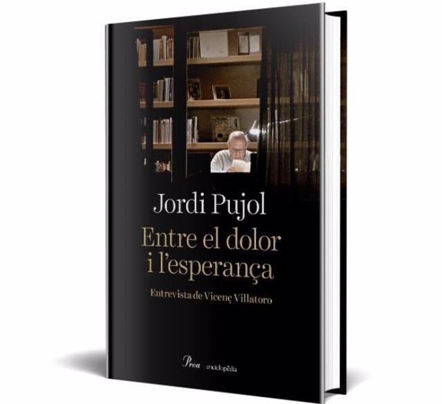 El llibre de l'expresident de la Generalitat Jordi Pujol 'Entre el dolor i l'esperança' disponible a les llibreries a partir del 2 de juny.