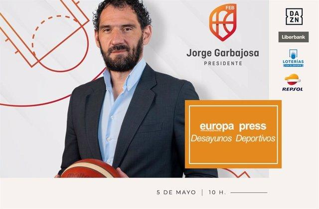 El presidente de la Federación Española de Baloncesto (FEB), Jorge Garbajosa, protagonista de los Desayunos Deportivos de Europa Press.