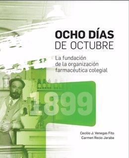 El Consejo General de Colegios Farmacéuticos edita el libro 'Ocho días de octubre'