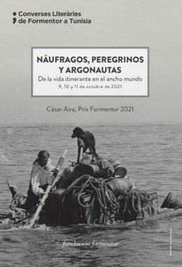 'Náufragos, peregrinos y argonautas', lema de las Conversaciones Literarias de Formentor 2021 que se celebrarán en Túnez