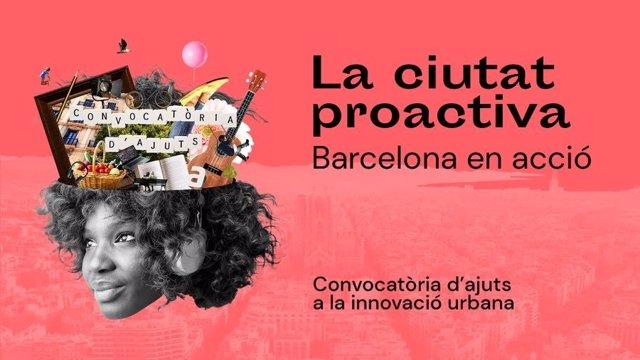 Barcelona obre la segona convocatòria d'ajuts a la innovació urbana 'La ciutat proactiva'.