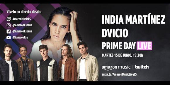 1. India Martinez y DVICIO actuarán en Prime Day LIVE de Amazon el 15 de junio en streaming desde Sevilla