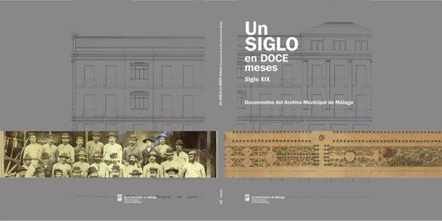 Una nueva publicación del Archivo Municipal recoge la historia del siglo XIX en Málaga