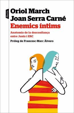 Portada del llibre 'Enemics íntims' escrit pels periodistes Oriol Marc i Joan Serra